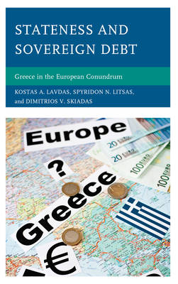STATENESS AND SOVEREIGN DEBT: GREECE IN THE EUROPEAN CONUNDRUM Paperback A FORMAT