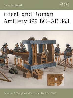 GREEK AND ROMAN ARTILLERY 399 BC - 363 AD Paperback