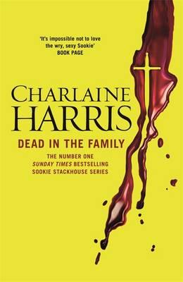 A TRUE BLOOD NOVEL 10: DEAD IN THE FAMILY Paperback B FORMAT