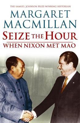 SEIZE THE HOUR WHEN NIXON MET MAO Paperback B FORMAT
