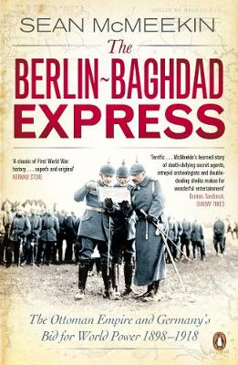 THE BERLIN - BAGHDAD EXPRESS Paperback