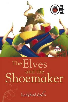 LADYBIRD TALES : THE ELVES AND THE SHOEMAKER HC MINI