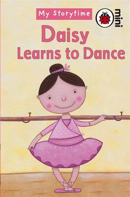 MY STORYTIME : DAISY LEARNS TO DANCE HC MINI