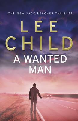 A JACK REACHER THRILLER 17: A WANTED MAN HC
