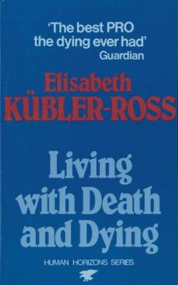 LIVING WITH DEATH AND DYING Paperback