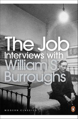 PENGUIN MODERN CLASSICS : THE JOB (INTERVIEWS WITH WILLIAM S. BURROUGHS) Paperback B FORMAT