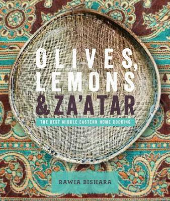 OLIVES, LEMON & ZA'ATAR: THE BEST MIDDLE EASTERN HOME COOKING HC