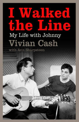 I WALKED THE LINE: MY LIFE WITH JOHNNY Paperback B FORMAT