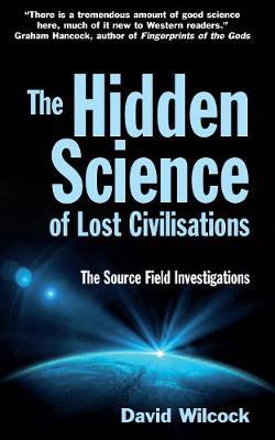 THE HIDDEN SCIENCE OF LOST CIVILISATIONS Paperback