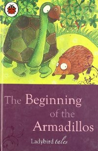 LADYBIRD TALES : THE BEGINNIG OF THE ARMADILLOS HC MINI