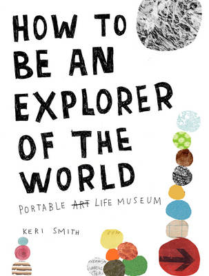 HOW TO BE AN EXPLORER OF THE WORLD  Paperback
