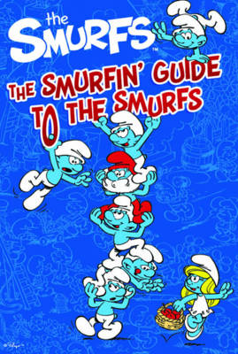 THE SMURFS : THE SMURFIN' GUIDE TO THE SMURFS Paperback