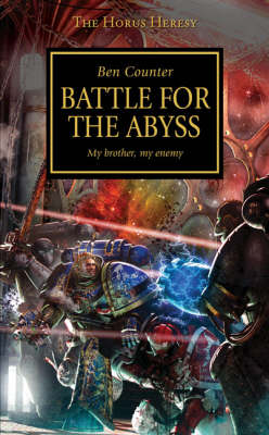 THE HORUS HERESY BATTLE FOR THE ABYSS MY BROTHER, MY ENEMY Paperback B FORMAT