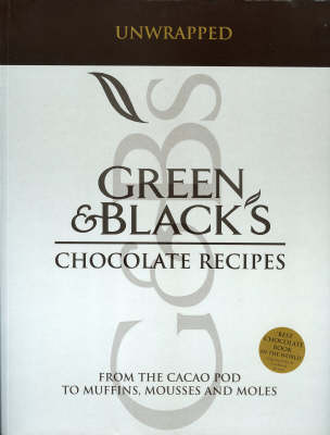 GREEN & BLACK'S CHOCOLATE RECIPIES FROM THE CACAO POD TO MUFFINS, MOUSSES AND MOLES N/E Paperback