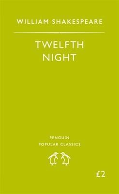 PENGUIN POPULAR CLASSICS : TWELFTH NIGHT Paperback A FORMAT