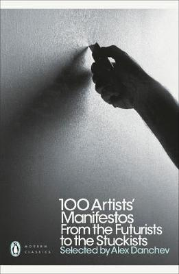 PENGUIN MODERN CLASSICS : 100 ARTISTS' MANIFESTOS FROM THE FUTURISTS TO THE STUCKISTS Paperback B FORMAT