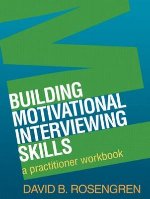 BUILDING MOTIVATIONAL INTERVIEWING SKILLS Paperback