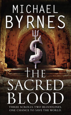 THE SACRED BLOOD THREE SCROLLS, TWO BLOODLINES. ONE CHANCE TO SAVE THE WORLD Paperback A FORMAT