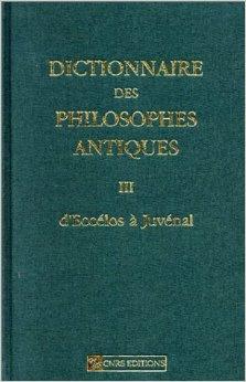 DICTIONNAIRE DES PHILOSOPHES ANTIQUES III