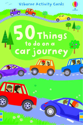 USBORNE ACTIVITIES : 50 THINGS TO DO ON A CAR JOURNEY