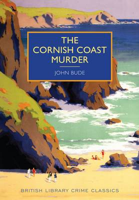 BRITISH LIBRARY CRIME CLASSICS : CORNISH COAST MURDER Paperback