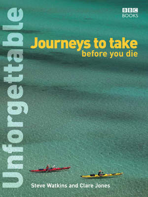 UNFORGETTABLE JOURNEYS TO TAKE BEFORE YOU DIE Paperback C FORMAT
