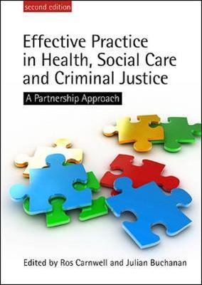 EFFECTIVE PRACTICE IN HEALTH, SOCIAL CARE AND CRIMINAL JUSTICE 2ND ED Paperback