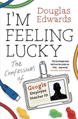 I'M FEELING LUCKY (THE CONFESSIONS OF GOOGLE EMPLOEE NR. 59) 1ST ED Paperback B FORMAT