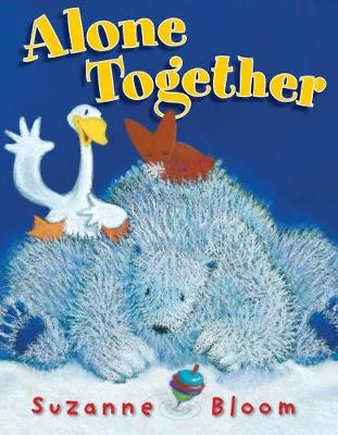 ALONE TOGETHER (GOOSE AND BEAR BOOKS)  HC