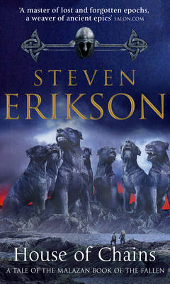 MALAZAN BOOK OF THE FALLEN 4: HOUSE OF CHAINS Paperback A FORMAT