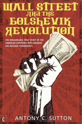 WALL STREET AND THE BOLSHEVIK REVOLUTION Paperback