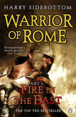 WARRIOR OF ROME 1: FIRE IN THE EAST Paperback B FORMAT