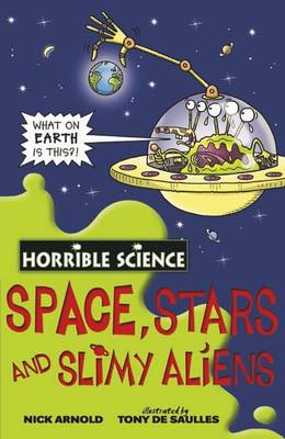 HORRIBLE SCIENCE : SPACE,STARS AND SLIMY ALIENS Paperback A FORMAT
