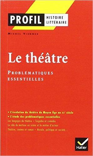 LE THEATRE : PROBLEMATIQUES ESSENTIELLES Paperback