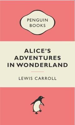 PENGUIN MERCHANDISE BOOKS : ALICE'S ADVENTURES IN WONDERLAND Paperback A FORMAT