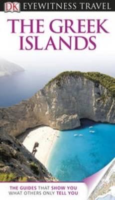 DK EYEWITNESS TRAVEL GUIDE:THE GREEK ISLANDS Paperback