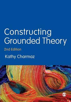 CONSTRUCTING GROUNDED THEORY 2ND ED Paperback
