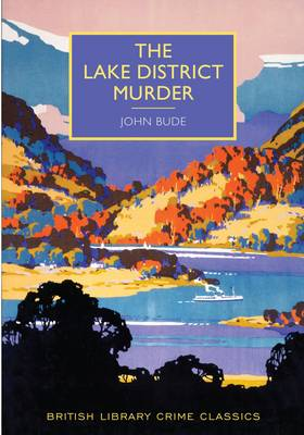 BRITISH LIBRARY CRIME CLASSICS : THE LAKE DISTRICT MURDER Paperback
