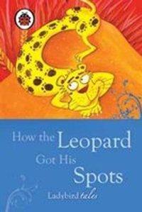 LADYBIRD TALES : HOW THE LEOPARD GOT HIS SPOTS HC MINI