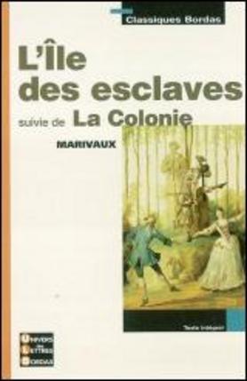 L'ISLE DES ESCLAVES SUIVIE DE LA COLONIE (MARIVAUX) POCHE