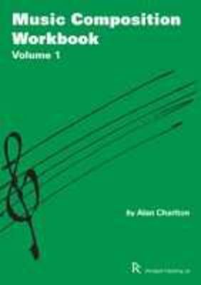 MUSIC COMPOSITION WORKBOOK : SELECTED PROJECTS FOR GCSE MUSIC  Paperback