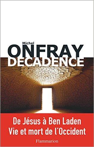 DÉCADENCE : VIE ET MORT DU JUDÉO-CHRISTIANISME  Paperback