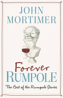 FOREVER RUMPOLE (THE BEST OF RUMPOLE STORIES) - SPECIAL OFFER HC