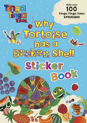 TINGA TINGA TALES WHY TORTOISE HAS A BROKEN SHELL? STICKER BOOK (WITH OVER 100 STICKERS) Paperback