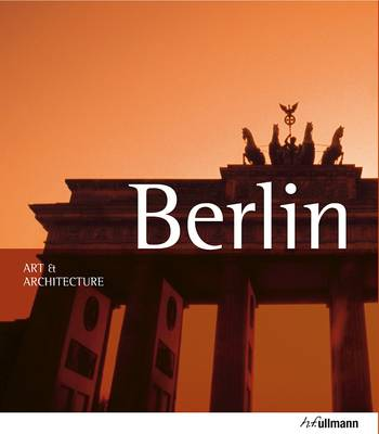ART AND ARCHITECTURE : BERLIN Paperback