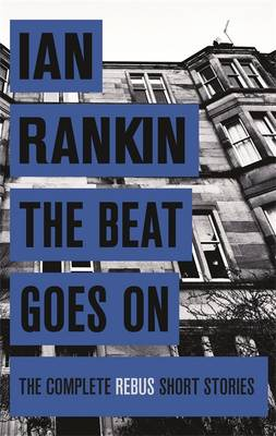 THE BEAT GOES ON:THE COMPLETE REBUS STORIES Paperback A FORMAT