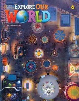 EXPLORE OUR WORLD 6 Student's Book 2ND ED