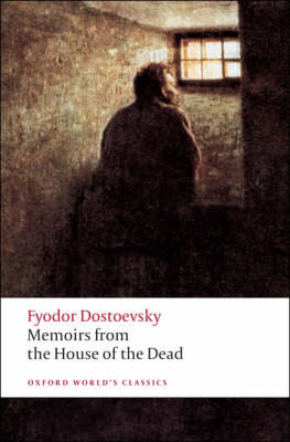 OXFORD WORLD CLASSICS : MEMOIRS FROM THE HOUSE OF THE DEAD N/E Paperback B FORMAT
