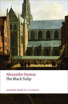 OXFORD WORLD CLASSICS: : THE BLACK TULIP N/E Paperback B FORMAT