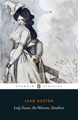 PENGUIN CLASSICS : LADY SUSAN, THE WATSONS AND SANDITON Paperback B FORMAT